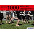 """Buch """"1.000 Spiel- und Übungsformen zum Aufwärmen"""""""
